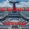 1st Bulgarian Cruise (Miami to Bahamas)